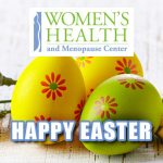 Women's Health and Menopause Center Happy Easter 2017