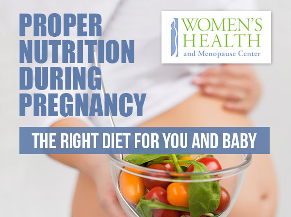 Proper Nutrition During Pregnancy The Right Diet For You And Baby