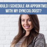 How Often (and at What Age) Should I Schedule an Appointment with my Gynecologist?