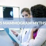 5 Mammogram Myths