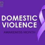 Women's Health and Menopause Center October Is Domestic Violence Awareness Month